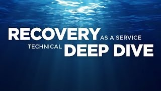 Recovery as a Service Technical Deep Dive
