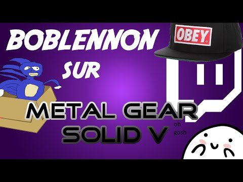 [TWITCH] Boblennon - Metal gear solid V - 23/09/15