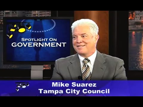 Spotlight on Government: Mike Suarez, Tampa City Council