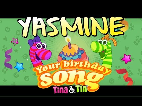 Tina&Tin Happy Birthday YASMINE 🎊 🎉(Personalized Songs For Kids) 🎁