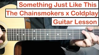 The Chainsmokers & Coldplay - Something Just Like This | Guitar Lesson (Tutorial) How to play Chords