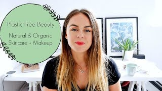 Plastic Free Beauty / Natural Organic Skincare + Makeup / Zero Waste Beauty