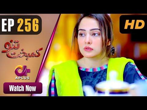 Kambakht Tanno - Episode 256 - Aplus ᴴᴰ Dramas