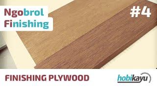 Finishing Plywood / Finishing Multiplek Ala Hobikayu