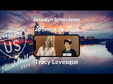Jessalyn Interviews   Tracy Levesque - Women In Tech