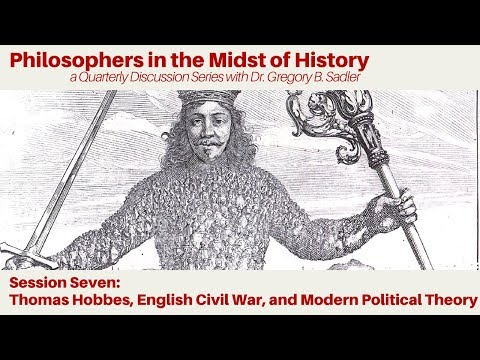 Thomas Hobbes, English Civil War, And Modern Political Theory - Philosophers In The Midst Of History