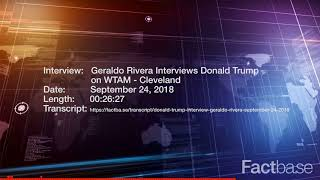 Interview: Geraldo Rivera Interviews Donald Trump on Geraldo in Cleveland - September 24, 2018