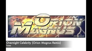 Overnight Celebrity (Orion Magnus Remix) - Twista