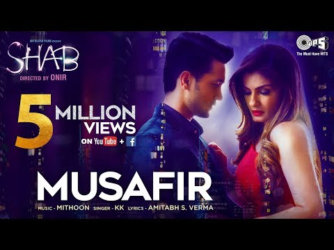 Musafir - Video Song | Shab | Raveena Tandon, Arpita, Ashish Bisht | KK, Mithoon