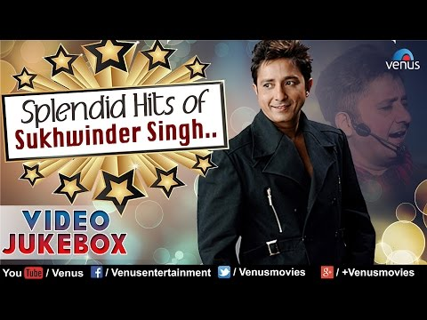 Splendid Hits of Sukhwinder Singh : Blockbuster Bollywood Songs || Video Jukebox