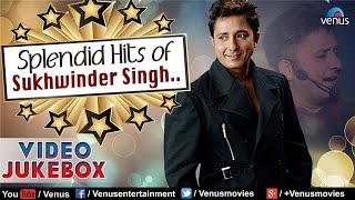 Splendid Hits Of Sukhwinder Singh : Blockbuster Bollywood Songs  Video Jukebox
