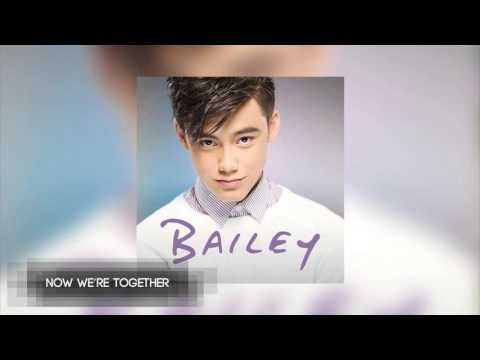 Now We're Together - Bailey May (Official Audio)