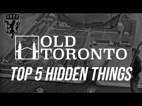 The Top 5 Hidden Historical Things in Toronto