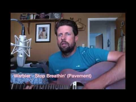 Warbler -  Stop Breathin' (Pavement)