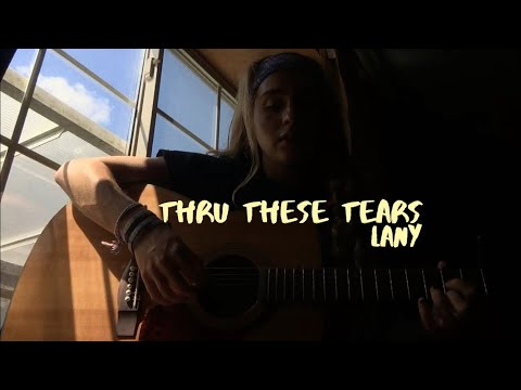 Thru These Tears Lany (cover)