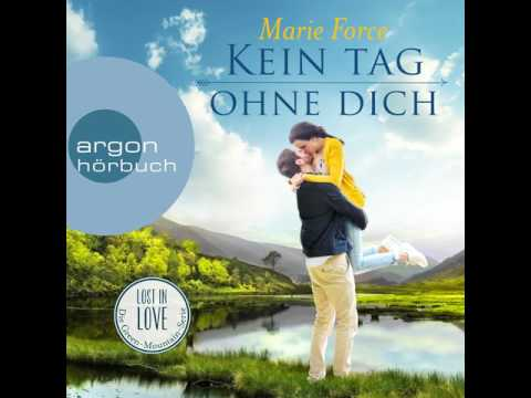 Kein Tag ohne dich (Lost in Love - Die Green-Mountain-Serie 2) YouTube Hörbuch Trailer auf Deutsch