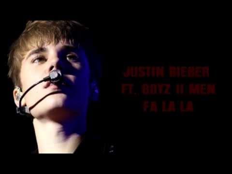 Justin bieber ft boyz 2 men Fa la la lyrics