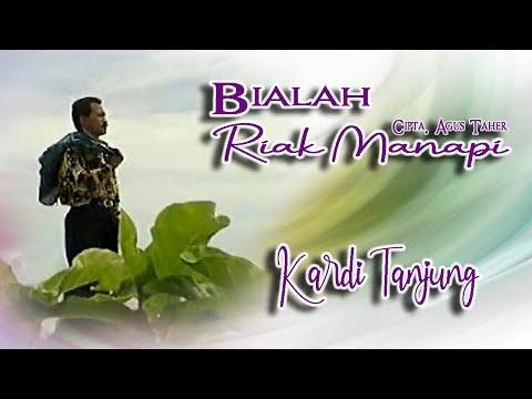 Kardi Tanjung ~ Bialah Riak Manapi