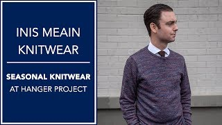Inis Meain Knitwear At Hanger Project - 2018 Seasonal Collection | Kirby Allison