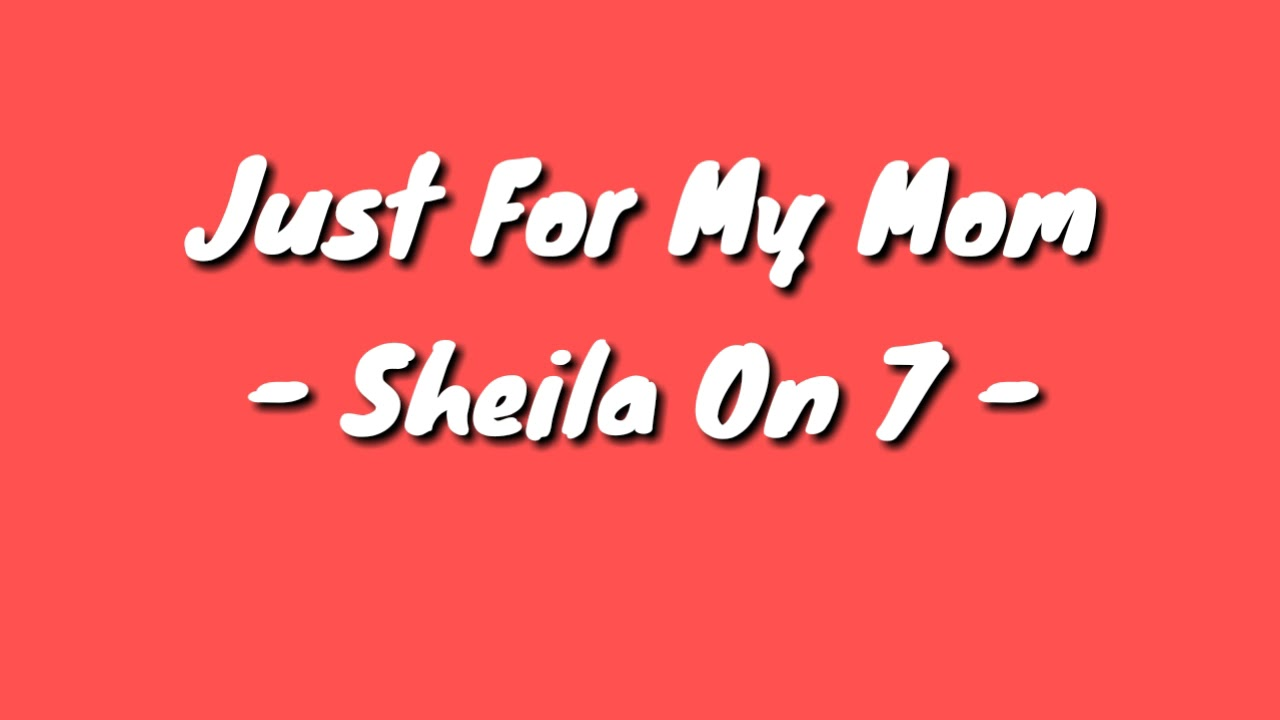 photograph about I Mom named Sheila Upon 7 - Accurately For My Mother (Lyrics Video clip)