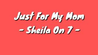 Gambar cover Sheila On 7 - Just For My Mom (Lyrics Video)