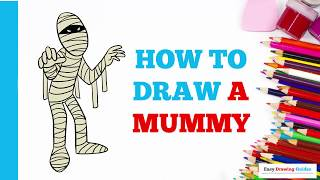 How to Draw a Mummy in a Few Easy Steps: Drawing Tutorial for Kids and Beginners