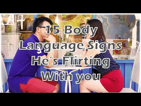 15 Body Language Signs He's Flirting With You