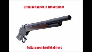 Grindi Johannes ja Tuhoutuneet - Peltosaaren haulikkobileet