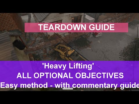 "Teardown Guide - ""Heavy Lifting"" with ALL optional objectives - the easy way"