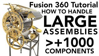 Fusion 360 Tutorial - How To Handle LARGE Assemblies