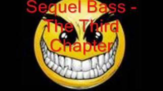 Sequel Bass  - The Third Chapter