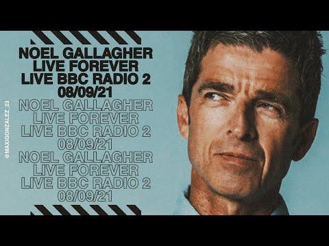 NOEL GALLAGHER - LIVE FOREVER (LIVE BBC RADIO 2) 08/09/21