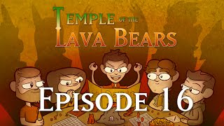 temple of the lava bears ep16