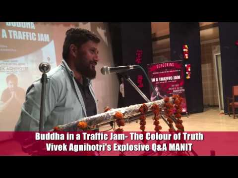 Vivek Agnihotri's bold and blunt answers at MANIT, Bhopal | Buddha In A Traffic Jam | I am Buddha