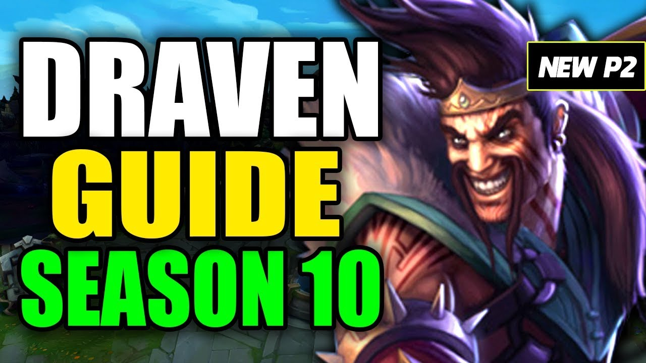 How To Play Draven Season 10 Best Build Runes Playstyle S10 Draven Gameplay Guide Youtube