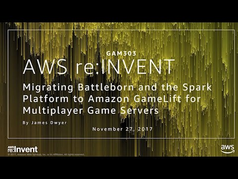 AWS re:Invent 2017: Migrating Battleborn and the Spark Platform to Amazon GameLift f (GAM303)
