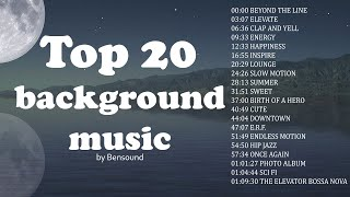 Top 20 Most Popular Songs by Bensound | Best on Youtube | Most Viewed Songs