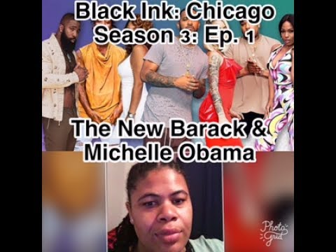 (REVIEW) Black Ink Crew: Chicago | Season 3: Ep. 1 | New Barack & Michelle (RECAP)