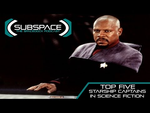 Top Five Starship Captains - Subspace Podcast
