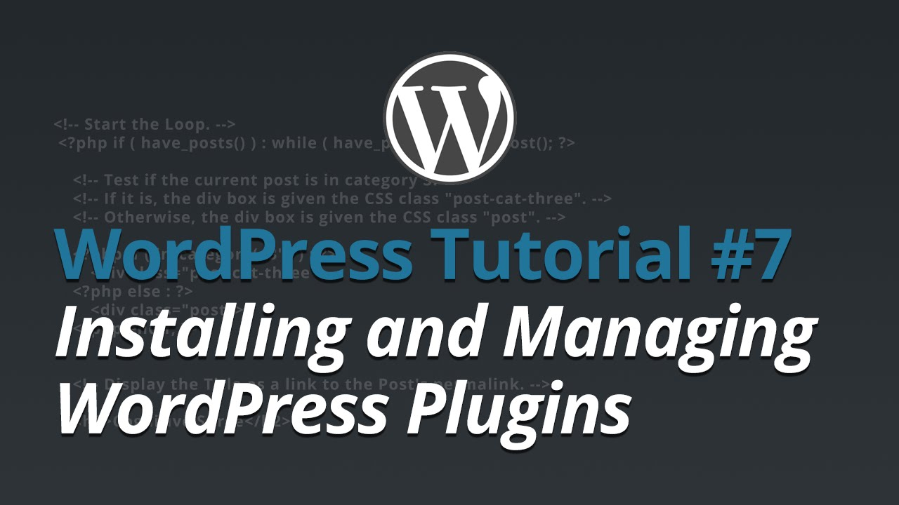 WordPress Tutorial - #7 - Installing and Managing WordPress Plugins