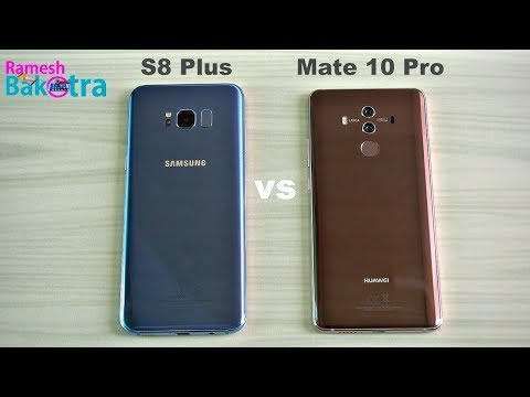 Huawei Mate 10 Pro Vs Samsung Galaxy S8 Plus Speed And Camera Compare