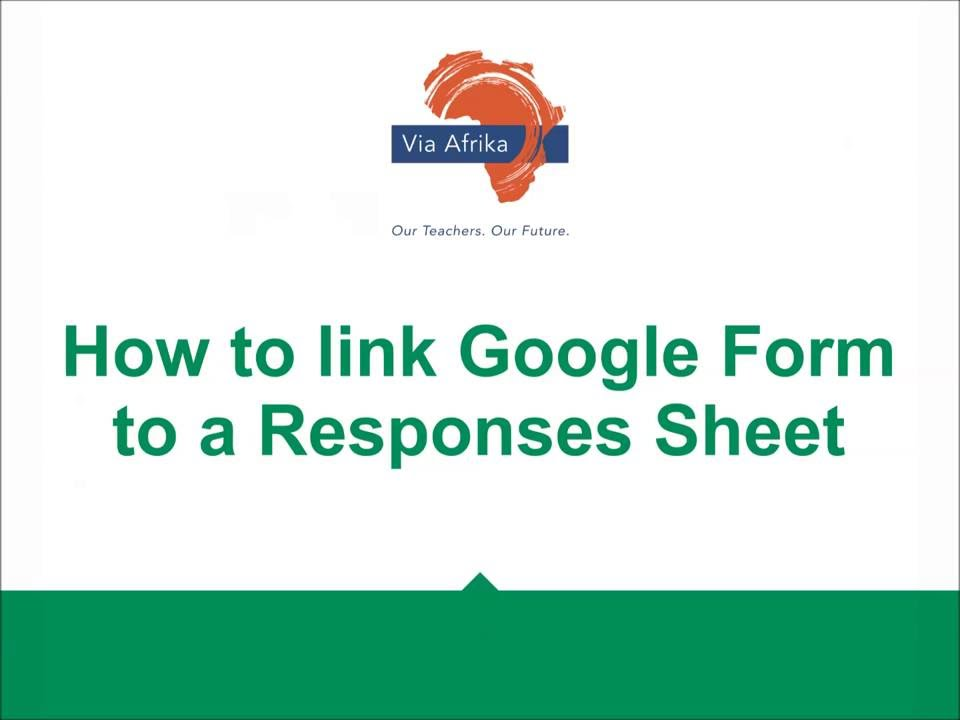 How to link Google Form to a Responses Sheet - YouTube