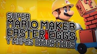 SUPER MARIO MAKER : EASTER EGGS Y NIVELES EXTREMADAMENTE EPICOS!!