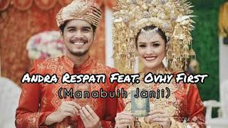 Andra Respati Feat. Ovhi Firsty - Manunggu Janji (Lagu Minang Terbaru )