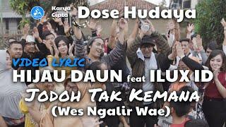 HIJAU DAUN ft ILUX ID - Jodoh Tak Kemana [Wes Ngalir Wae] Official Lyric Video