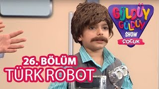 Güldüy Güldüy Show Çocuk 26. Bölüm   Türk Robot