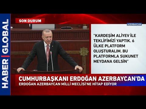 Erdoğan 'Tüm Dünya Bilsin' Dedi ve Ekledi! Azerbaycan Parlamentosu'nda Tarihi Konuşma