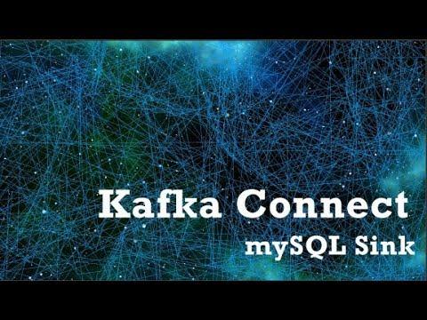 Kafka Connect mysql Sink Example Part 2