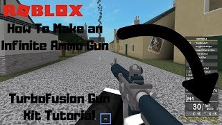 Unlimited Ammo Gun - TurboFusion Gun Kit V4 & V3 (Roblox Tutorial)
