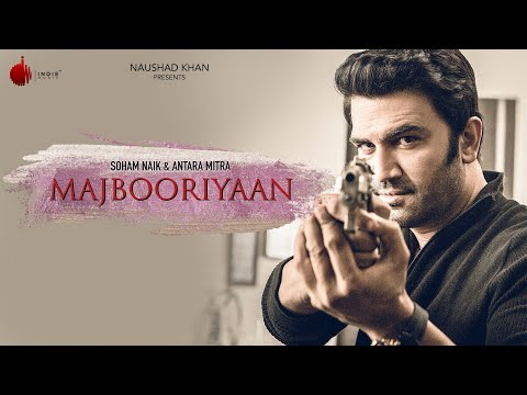 Majbooriyaan - Latest Hit Song 2018 | Soham Naik & Antara Mitra | Indie Music Label | Sony Music